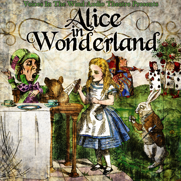 Voices in the Wind Audio Theatre Presents 'Alice in Wonderland' (cover)